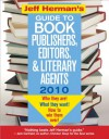Jeff Herman's Guide to Book Publishers, Editors, and Literary Agents 2010, 20E: Who They Are! What They Want! How to Win Them Over! (Jeff Herman's Guide to Book Publishers, Editors, & Literary Agents) - Jeff Herman