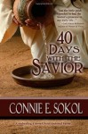 40 Days with the Savior - Connie E. Sokol