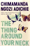 Thing Around Your Neck - Chimamanda Ngozi Adichie