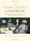 The Book Lover's Cookbook: Recipes Inspired by Celebrated Works of Literature, and the Passages That Feature Them - Shaunda Kennedy Wenger, Janet Kay Jensen