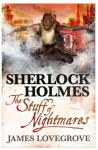 Sherlock Holmes: The Stuff of Nightmares - James Lovegrove