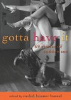 Gotta Have It - Rachel Kramer Bussel