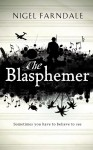 The Blasphemer - Nigel Farndale, Colin Mace
