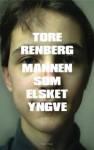 Mannen som elsket Yngve - Tore Renberg