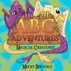ABC Adventures: Magical Creatures - Mikey Brooks