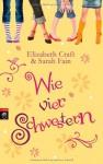Wie Vier Schwestern - Elizabeth Craft, Sarah Fain, Anja Galic