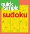 Quick & Simple Sudoku - Frank Longo, Editors of Quick and Simple