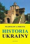 Historia Ukrainy - Władysław Andrzej Serczyk