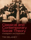 Classical and Contemporary Social Theory: Investigation and Application Plus Mysearchlab with Pearson Etext -- Access Card Package - Tim Delaney