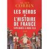 Les héros de l'histoire de France expliqués à mon fils - Alain Corbin