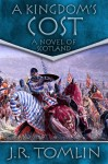 A Kingdom's Cost: A Historical Novel of Scotland (The Black Douglas Trilogy Book 1) - J. R. Tomlin