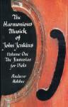 The Harmonious Musick of John Jenkins, Volume One: The Fantasias for Viols - Andrew Ashbee