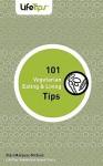 101 Vegetarian Eating & Living Tips - Staci Marquez-Nichols