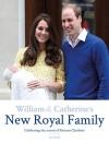 William & Catherine's New Royal Family: Celebrating the Arrival of Princess Charlotte - Ian Lloyd