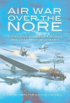 Air War Over the Nore: Defending England's North Sea Coast in World War II - Jonathan Sutherland, Diane Canwell