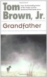 Grandfather: A Native American's Lifelong Search for Truth and Harmony with Nature - Tom Brown