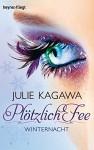 Plötzlich Fee 2: Band 2 - Roman - - Julie Kagawa, Charlotte Lungstrass-Kapfer