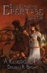 A Kingdom's Fall (The Light of Epertase) - Douglas R. Brown