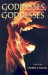 Goddesses, Goddesses - Janine Canan