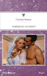 Mills & Boon : Married By Accident (Conveniently Yours) - Christine Rimmer