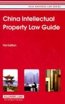 China Intellectual Property Law Guide - Kluwer Law International