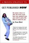 Get Published Now - Thomas Bird