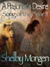 A Prisoner's Desire: Song Of The Bear Ii - Shelby Morgen