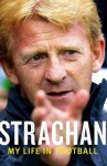 Strachan: My Life in Football - Gordon Strachan