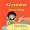 Guido and the Corn Chip - Joanne Meier, Carlos Lemos