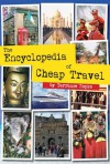 The Encyclopedia of Cheap Travel: Save Up to 90% on Lodging, Flights, Tours, Cruises, and More! - Terrance Zepke