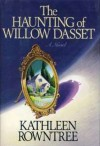 The Haunting of Willow Dasset - Kathleen Rowntree