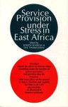 Service Provision Under Stress in East Africa - Joseph Semboja