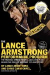 The Lance Armstrong Performance Program: Seven Weeks to the Perfect Ride - Chris Carmichael, Lance Armstrong
