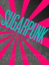 Sugarpunk - Rae Hachton