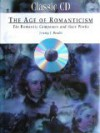 The Age Of Romanticism: The Romantic Composers And Their Works - Jeremy J. Beadle
