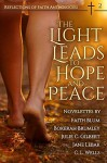 The Light Leads to Hope and Peace (Reflections of Faith Book 2) - Faith Blum, Bokerah Brumley, Julie C. Gilbert, Jane Lebak, C.L. Wells, Faith Blum, Jane Lebak