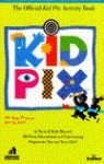The Official Kid Pix Activity Book: Three Hundred and Fifty Easy Educational and Entertaining Projects for You and Your Child (The Random House/Broderbund Family Computing) - S Bennett, Ruth Bennett