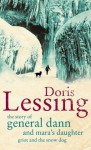 The Story Of General Dann And Mara's Daughter, Griot And The Snow Dog - Doris Lessing