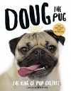 Doug the Pug: The King of Pop Culture - Leslie Mosier