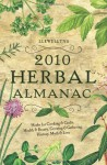 Llewellyn's 2010 Herbal Almanac (Annuals - Herbal Almanac) - Scott Appell, Elizabeth Barrette, Nancy Arrowsmith, Llewellyn, Ellen Dugan, Lisa Mc Sherry, Susan Pesznecker, Daniel Pharr, Sally Cragin, Nancy Bennett, Dallas Jennifer Cobb, Laurel Reufner, Calantirniel, Alice Deville, Suzanne Ress, Anne Sala, Kaaren Christ, Sue Morris, C
