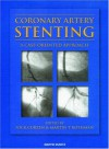 Coronary Artery Stenting: A Case-Oriented Approach - Sheila M. Rothman