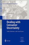 Dealing with Consumer Uncertainty: Public Relations in the Food Sector - K. Bergmann