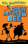 Chew Bee or Not Chew Bee - Martin Chatterton, Gregory Rogers