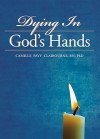 Dying In God's Hands - Camille Pavy Claibourne, Trent Angers
