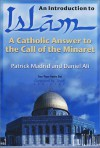 An Introduction to Islam: A Catholic Answer to the Call of the Minaret - Patrick Madrid, Daniel Ali