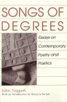 Songs of Degrees: Essays on Contemporary Poetry and Poetics - John Taggart, Marjorie Perloff