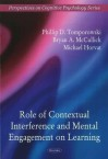 Role of Contextual Interference & Mental Engagement on Learning. Edited by Phillip D. Tomporowski, Bryan A. McCullick, Michael Horvat - Phillip D. Tomporowski, Michael Horvat, Bryan A. Mccullick