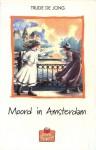 Moord in Amsterdam - Trude de Jong, Juliette de Wit