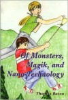 Of Monsters, Magik, and Nano-Technology - Thomas Bacon