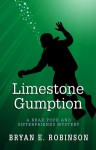 Limestone Gumption: A Brad Pope and Sisterfriends Mystery - Bryan E. Robinson